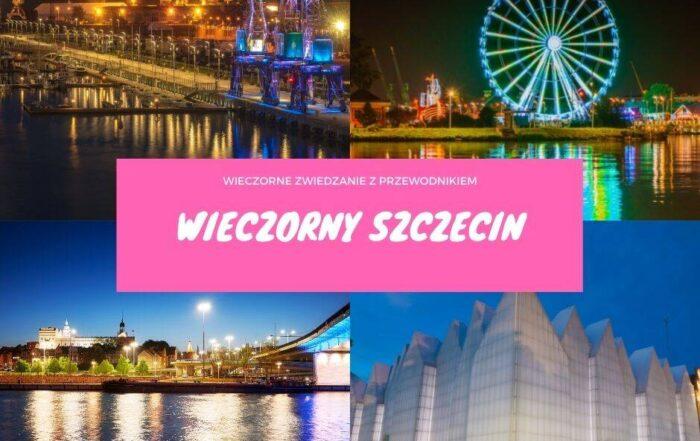 Wieczorne zwiedzanie Szczecina